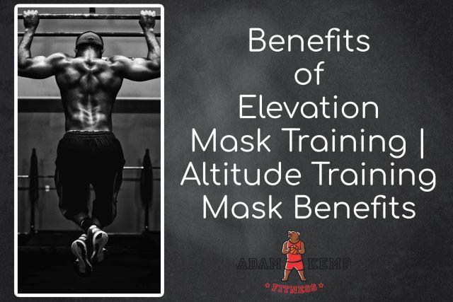 elevation training mask benefits