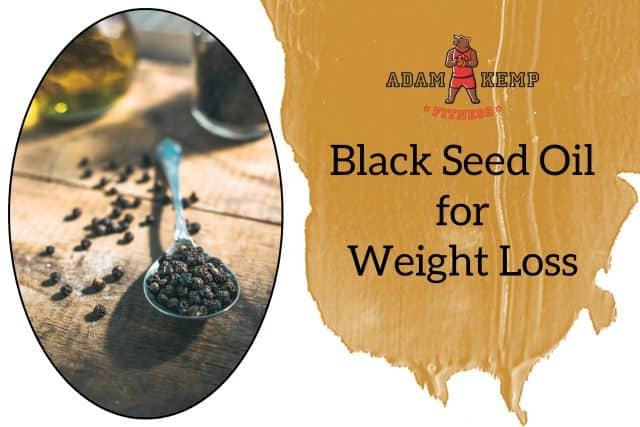 black seed Oil benefits weight loss